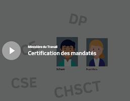 Vidéo. Certification des mandatés, un nouveau dispositif
